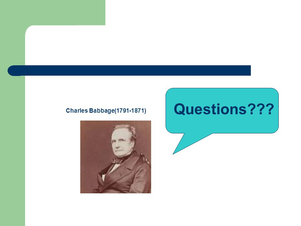 Questions Charles Babbage(1791-1871)