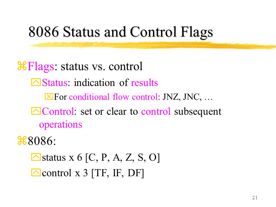 21 8086 Status and Control Flags zFlags: status vs.
