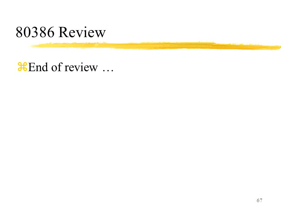 67 80386 Review zEnd of review …