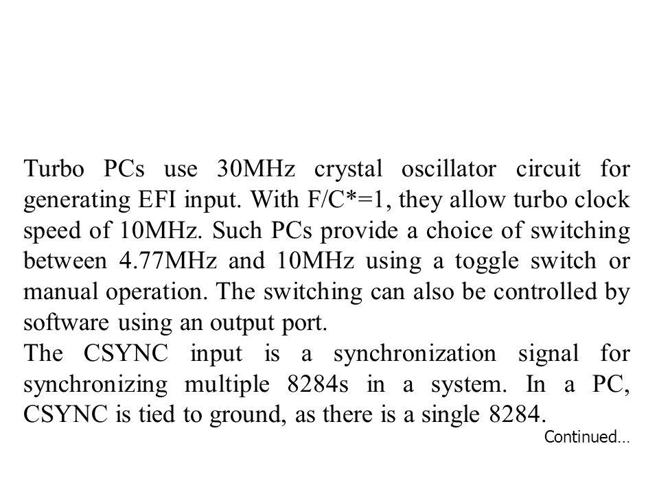 Turbo PCs use 30MHz crystal oscillator circuit for generating EFI input.