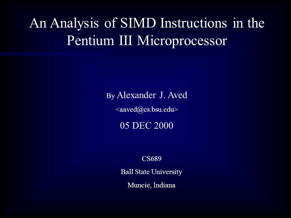 Summary I plan to show that the Intel Pentium III microprocessor incorporates SIMD instructions that are very useful for scientific applications, but are of limited use in the home computing environment.