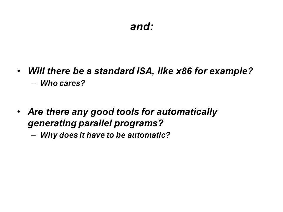 and: Will there be a standard ISA, like x86 for example.