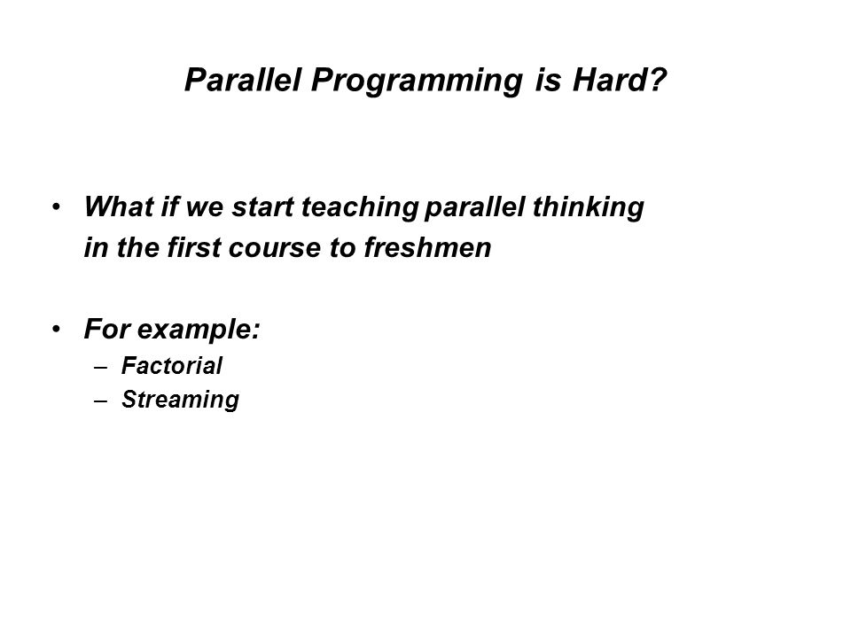 Parallel Programming is Hard.