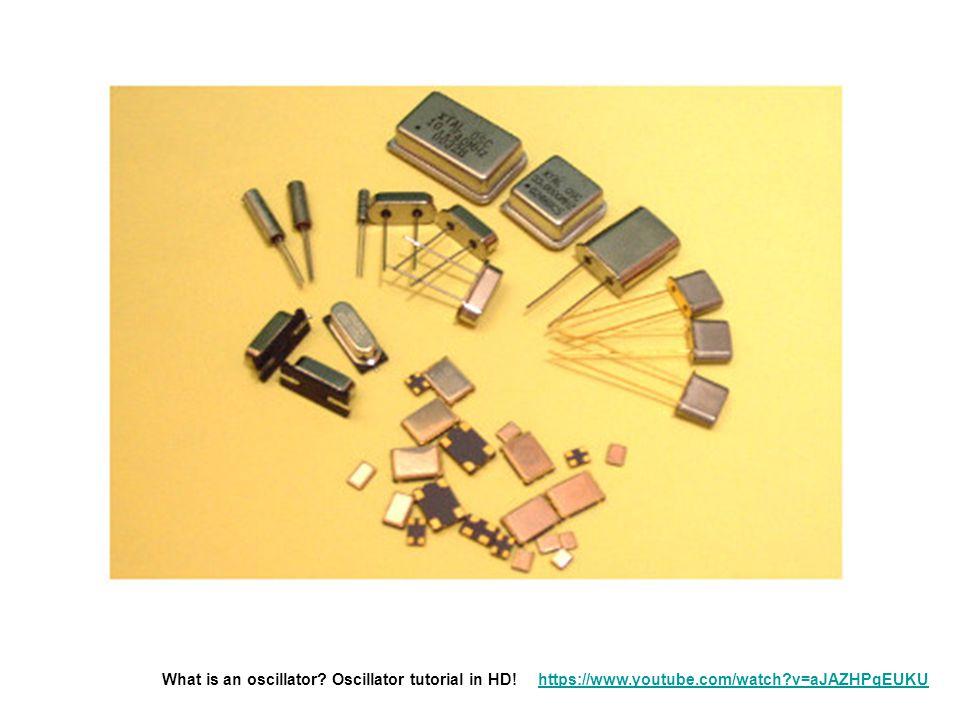 What is an oscillator? Oscillator tutorial in HD! https://www.youtube.com/watch?v=aJAZHPqEUKU