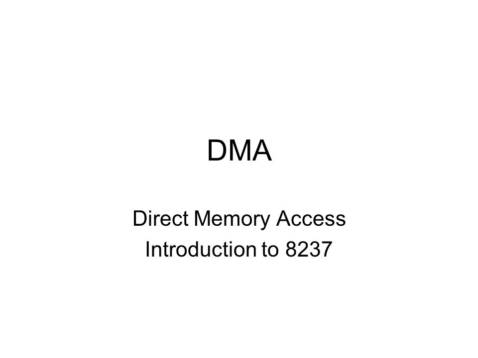 DMA Direct Memory Access Introduction to 8237