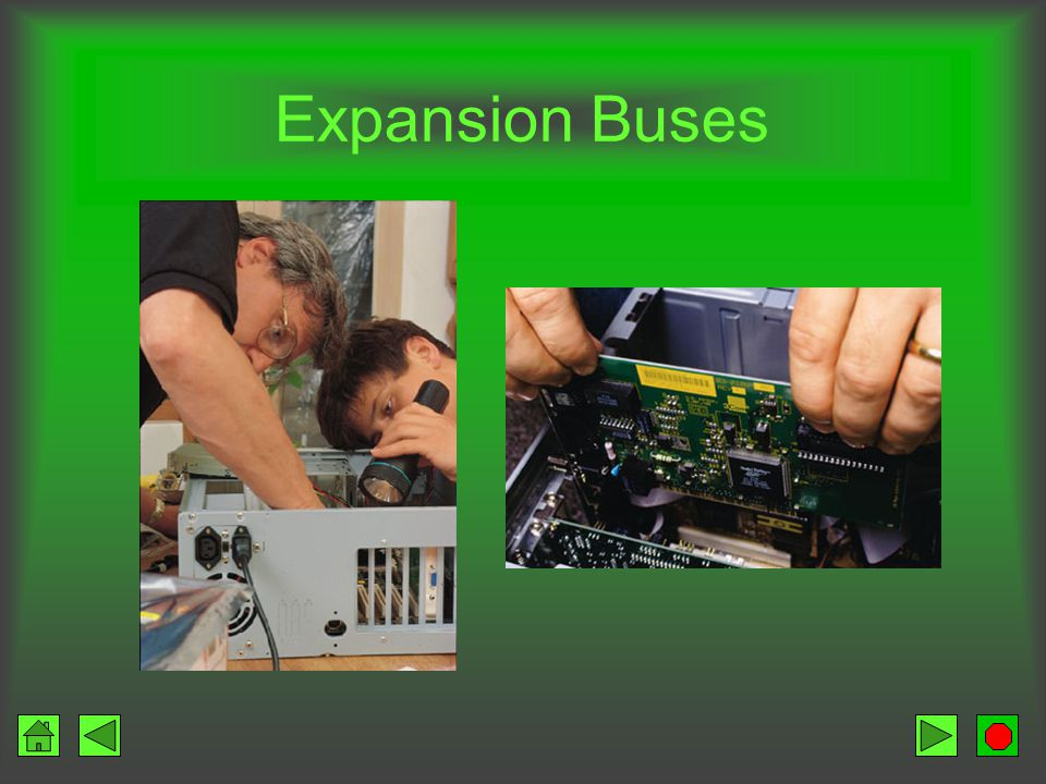 Expansion Buses Connect the motherboard to expansion slots Plug expansion boards into slots –interface cards –adapter cards Provides for external conn