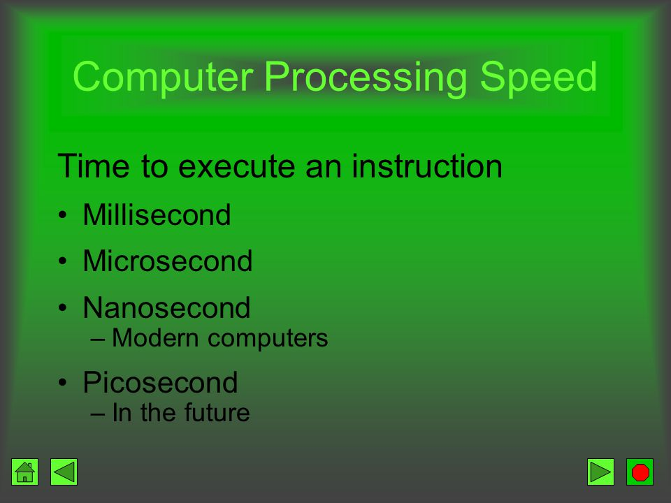 Speed and Power What makes a computer fast? Microprocessor speed Bus line size Availability of cache Flash memory RISC computers Parallel processing