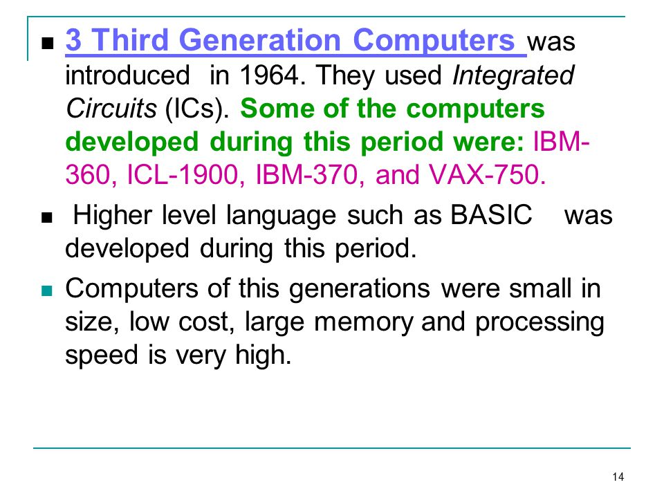 14 3 Third Generation Computers was introduced in 1964.