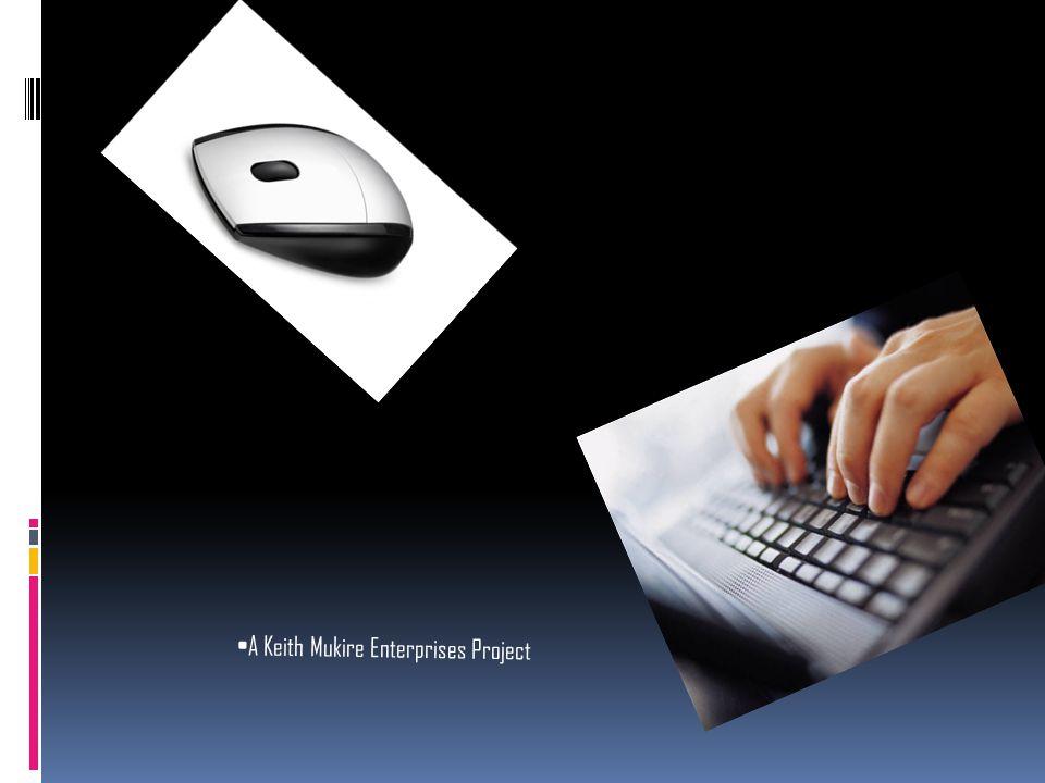 A Keith Mukire Enterprises Project