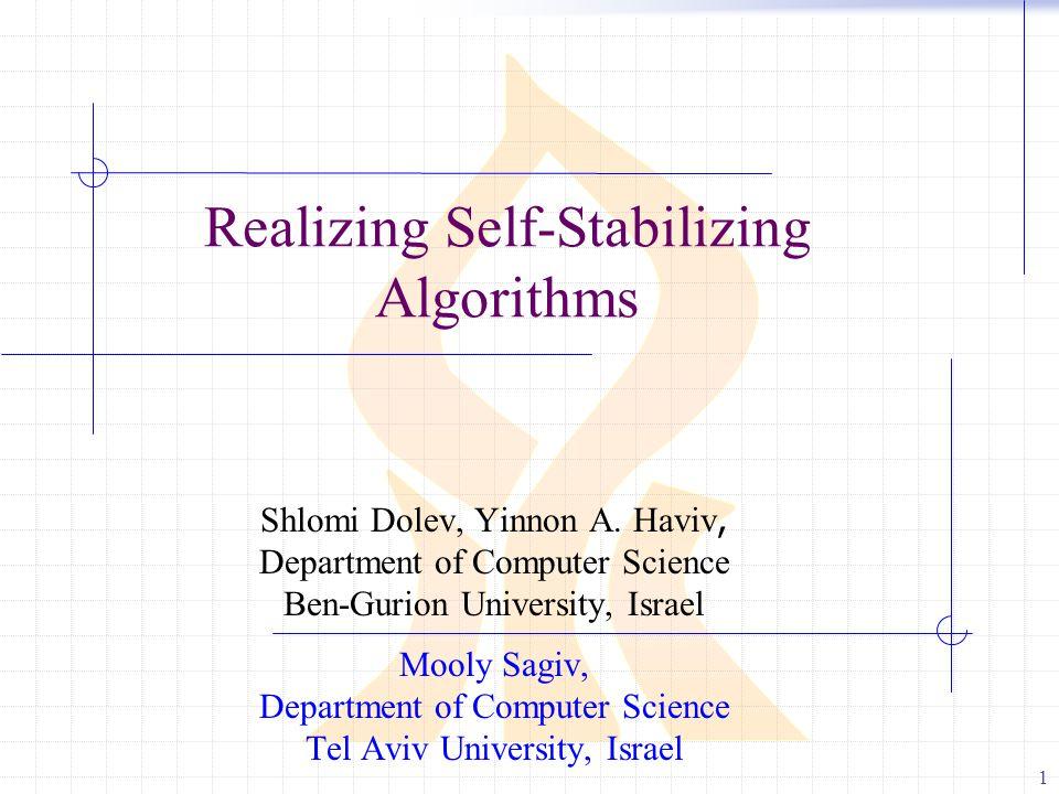 1 Realizing Self-Stabilizing Algorithms Shlomi Dolev, Yinnon A.