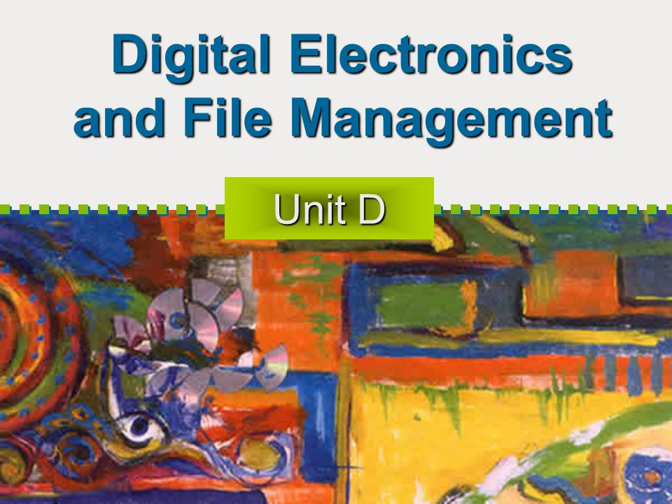 Digital Electronics and File Management Unit D
