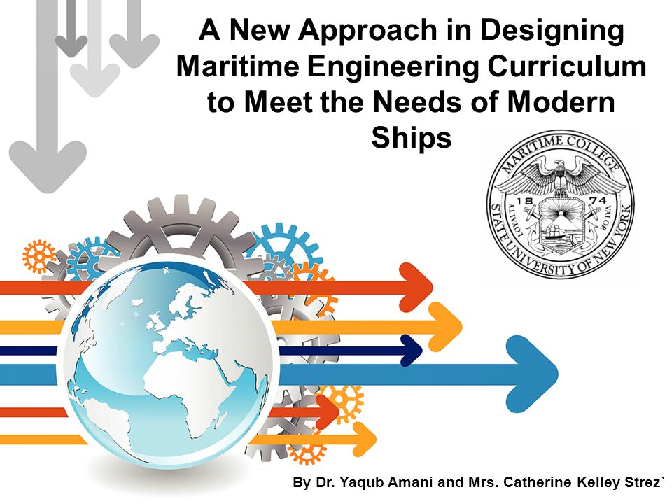 A New Approach in Designing Maritime Engineering Curriculum to Meet the Needs of Modern Ships By Dr.
