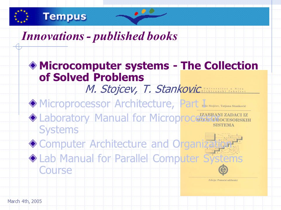March 4th, 2005 Innovations - published books Microcomputer systems - The Collection of Solved Problems M.