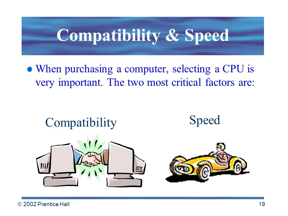  2002 Prentice Hall 18 The CPU The CPU is a complex collection of electronic circuits.