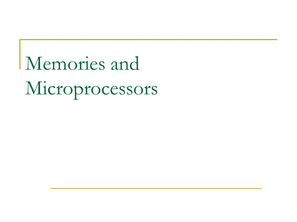 Memories and Microprocessors