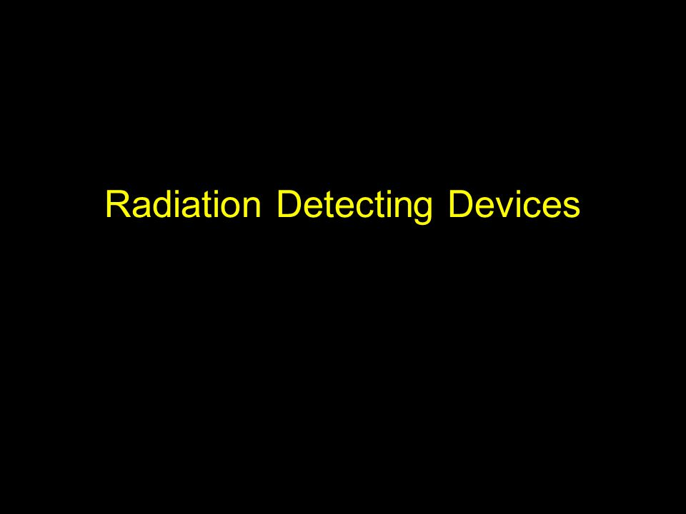 Radiation Detecting Devices