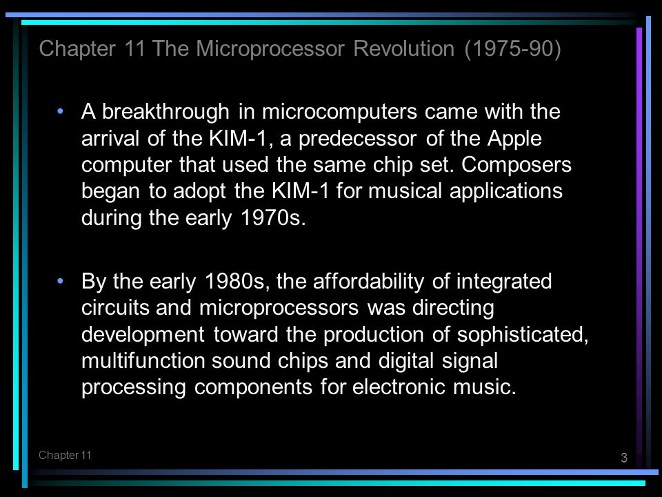 4 Chapter 11 The availability of MIDI in 1984 incentivized microcomputer makers to develop more robust methods of producing computer music.
