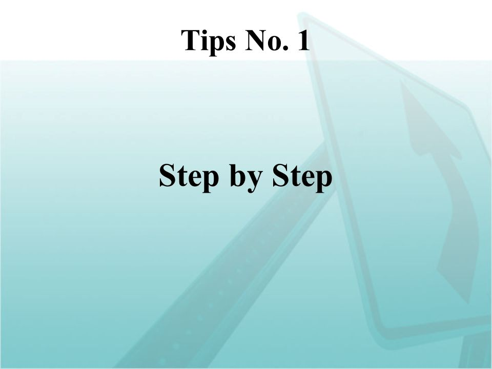 Tips No. 1 Step by Step