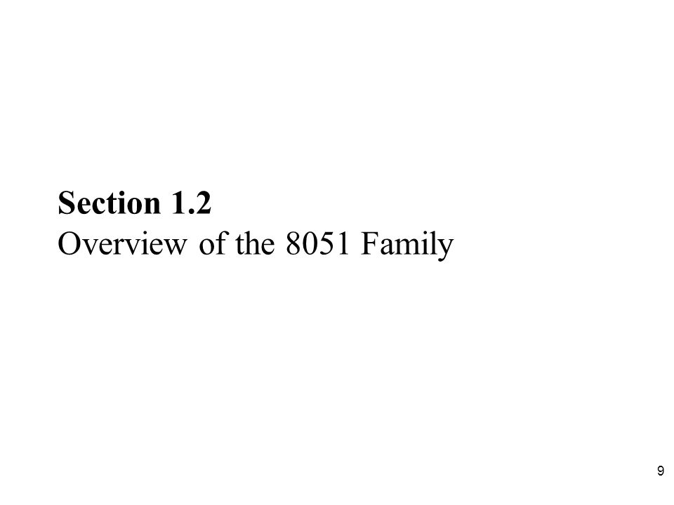 9 Section 1.2 Overview of the 8051 Family