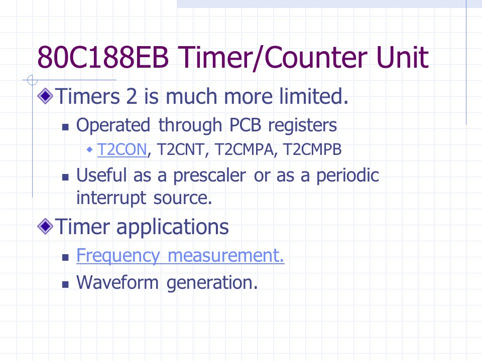 80C188EB Timer/Counter Unit Timers 2 is much more limited.