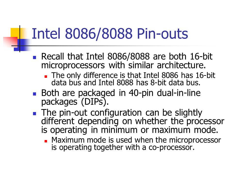 Intel 8086/8088 Pin-outs M/IO Selects memory or I/O.