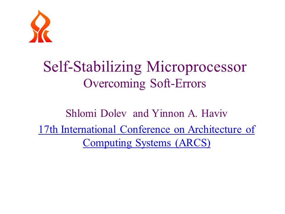 Self-Stabilizing Microprocessor Overcoming Soft-Errors Shlomi Dolev and Yinnon A.