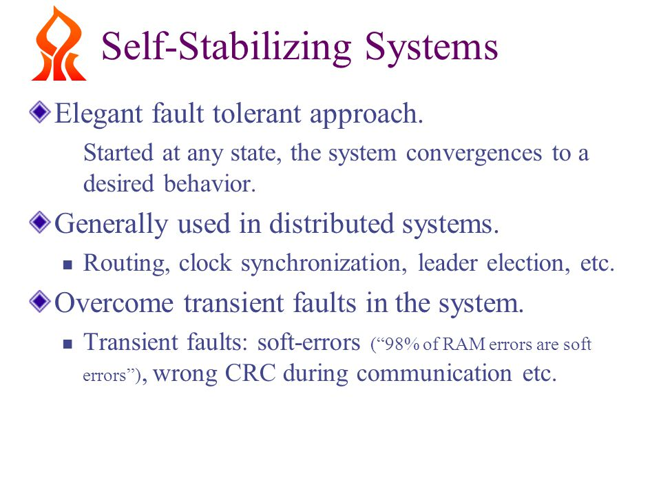 Self-Stabilizing Systems Elegant fault tolerant approach.