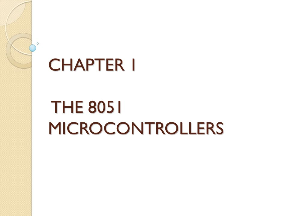 8051 Microcontroller (cont.) The 8051 became widely popular after allowing other manufactures to make and market any flavor of the 8051 ◦ Remaining code-compatible
