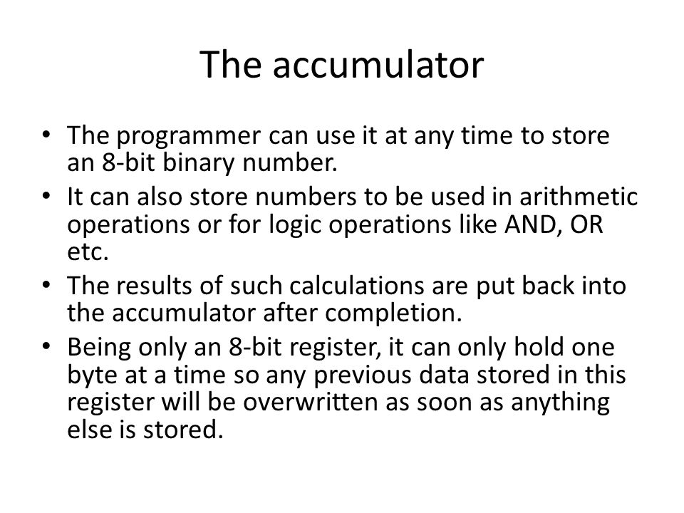 The programmer can use it at any time to store an 8-bit binary number.