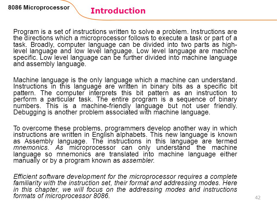 Introduction 42 8086 Microprocessor Program is a set of instructions written to solve a problem. Instructions are the directions which a microprocesso