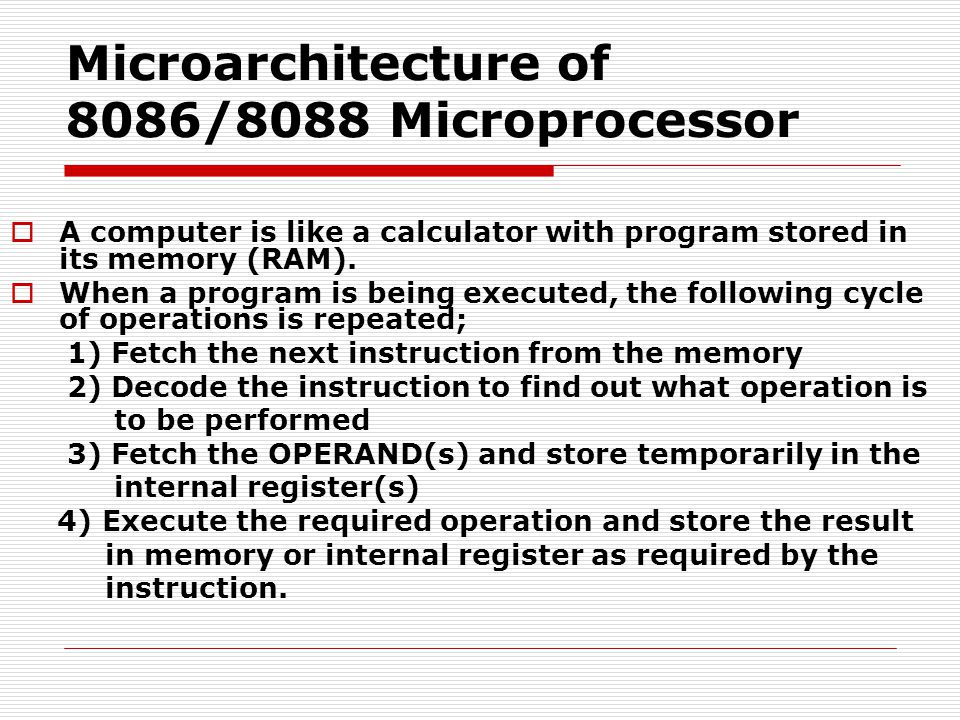  A computer is like a calculator with program stored in its memory (RAM).
