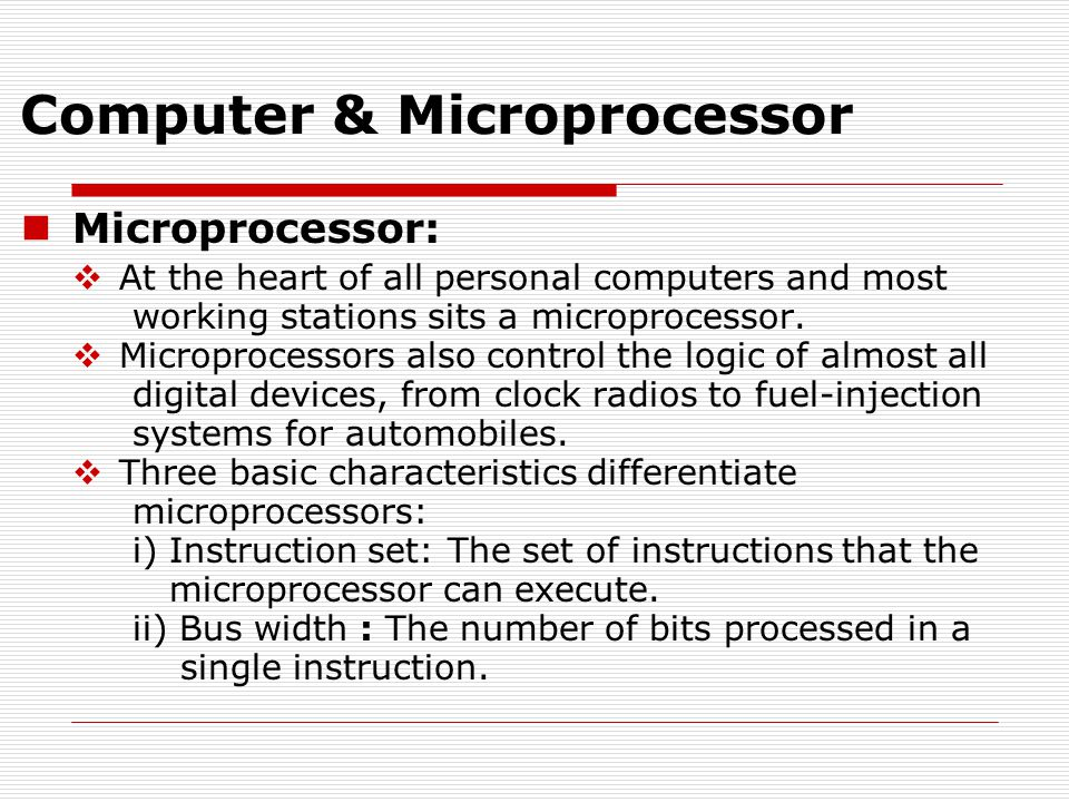 Microprocessor:  At the heart of all personal computers and most working stations sits a microprocessor.