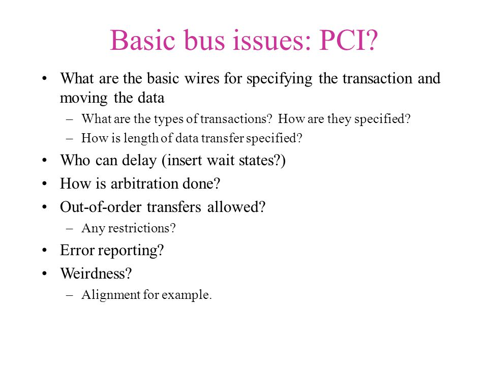 Basic bus issues: PCI.