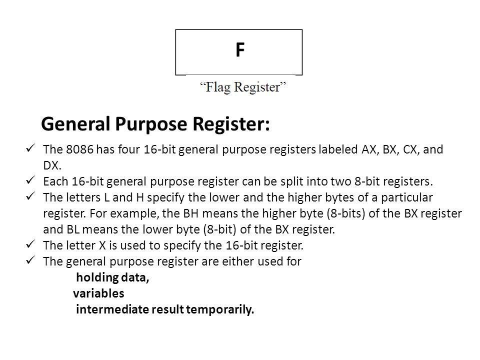 The Accumulator register (AX) is used as 16-bit accumulator.
