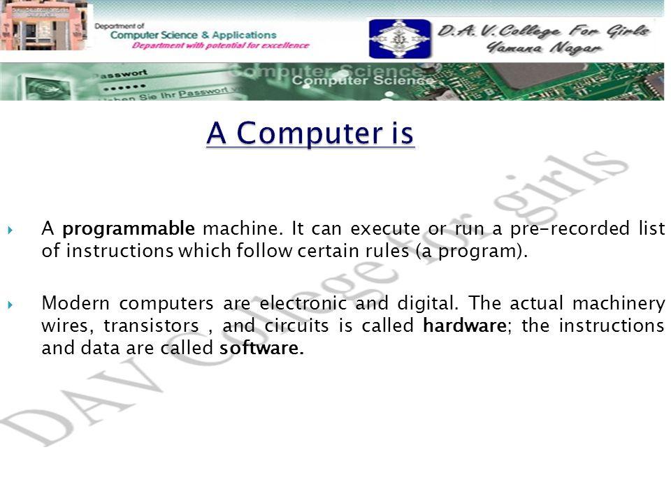  A programmable machine.