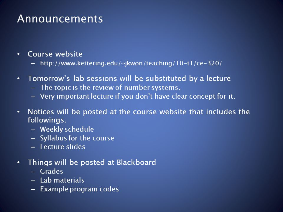 Announcements Course website – http://www.kettering.edu/~jkwon/teaching/10-t1/ce-320/ Tomorrow's lab sessions will be substituted by a lecture – The t