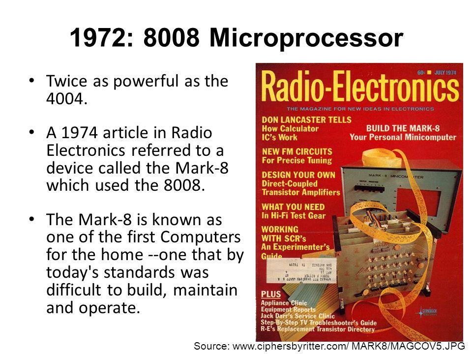 1972: 8008 Microprocessor Data Word: 8-bit Clock: 800KHz Address Space: 16 KB Instructions: 48 Registers: 15 Addressing modes – Register – Register direct – Immediate