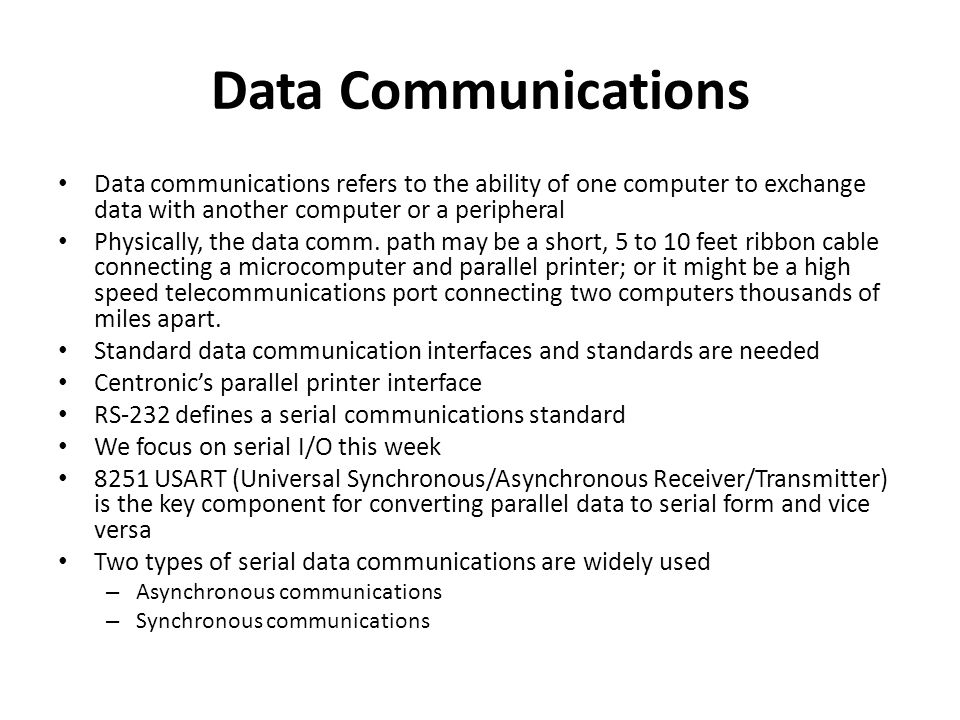 Data Communications Data communications refers to the ability of one computer to exchange data with another computer or a peripheral Physically, the d
