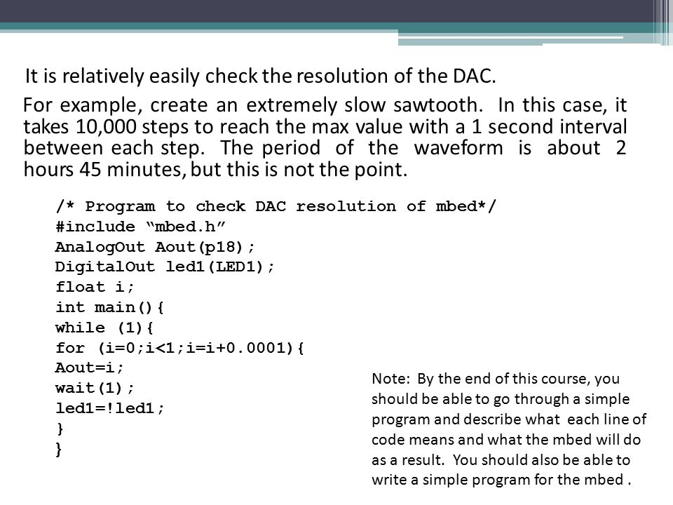 For example, create an extremely slow sawtooth.