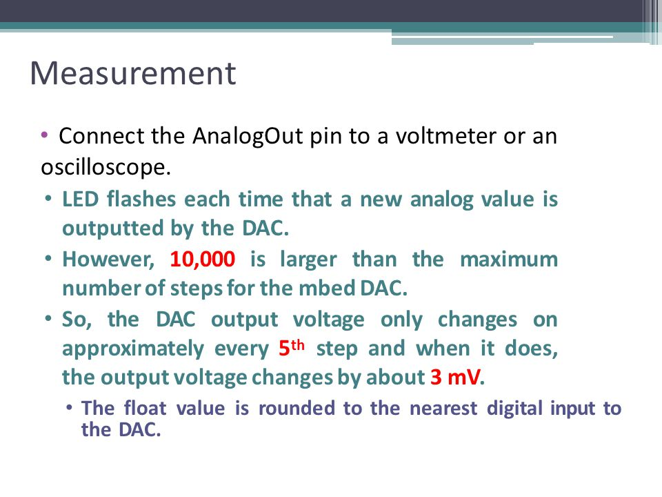 Measurement Connect the AnalogOut pin to a voltmeter or an oscilloscope.