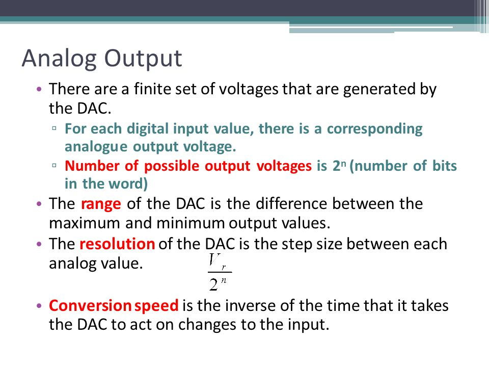 Analog Output There are a finite set of voltages that are generated by the DAC.