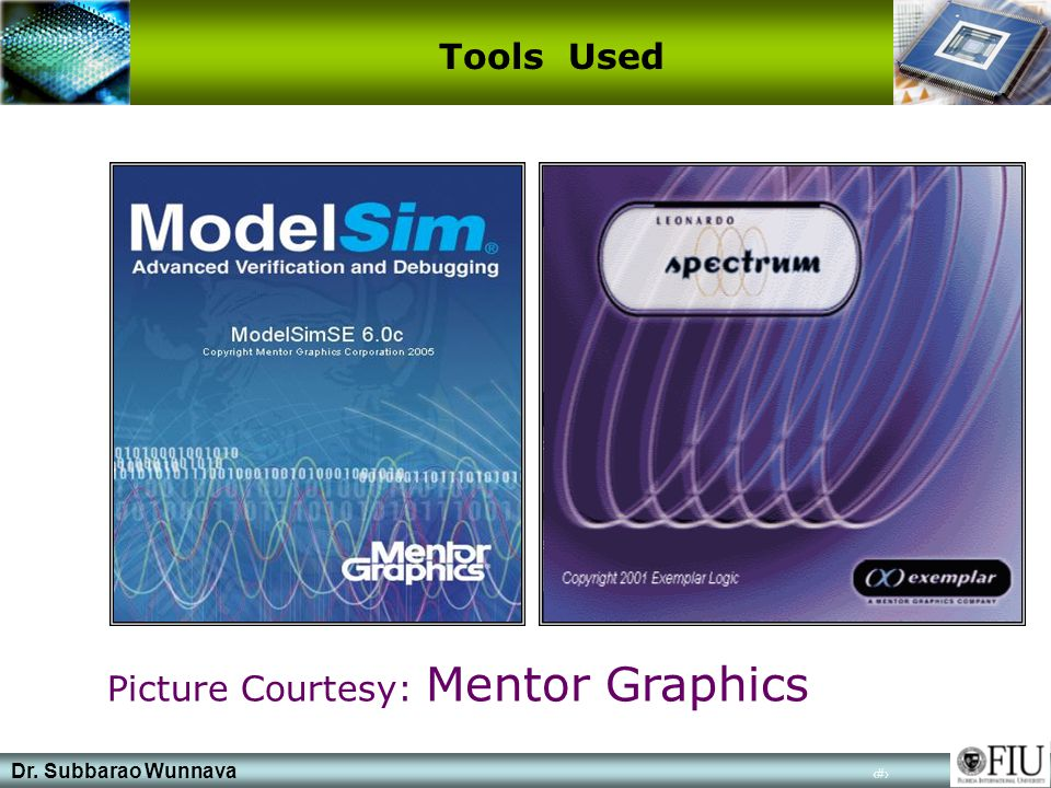 Dr. Subbarao Wunnava 9 Tools Used Picture Courtesy: Mentor Graphics