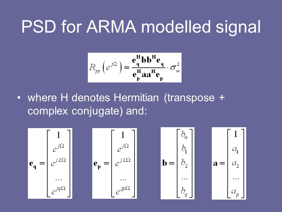 PSD for ARMA modelled signal where H denotes Hermitian (transpose + complex conjugate) and: