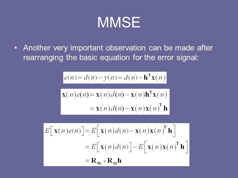 Another very important observation can be made after rearranging the basic equation for the error signal: