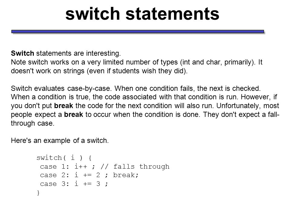 switch statements Switch statements are interesting.