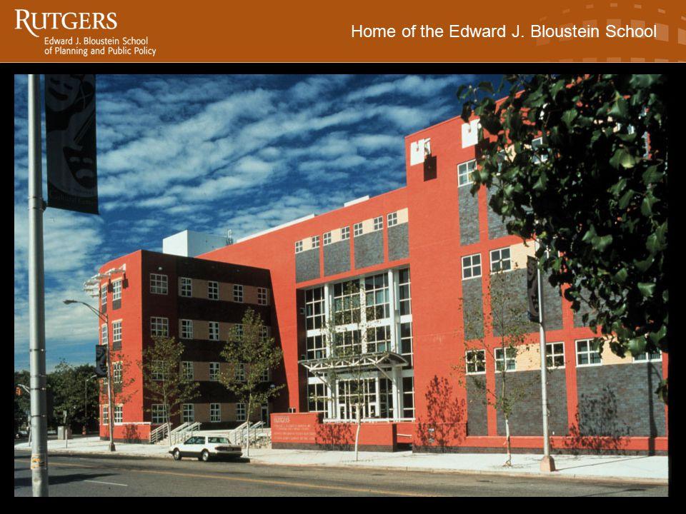 Home of the Edward J. Bloustein School