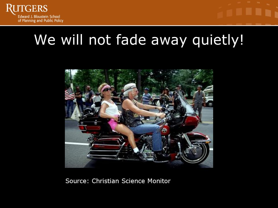 We will not fade away quietly! Source: Christian Science Monitor