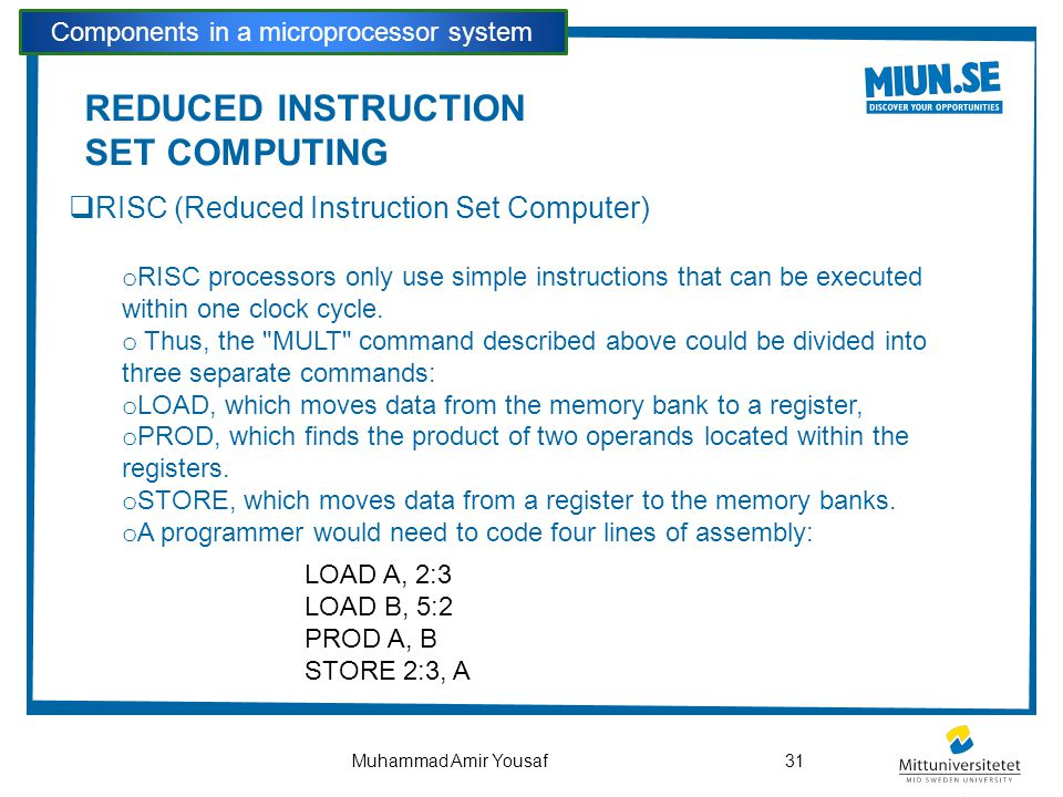 REDUCED INSTRUCTION SET COMPUTING  RISC (Reduced Instruction Set Computer) o RISC processors only use simple instructions that can be executed within