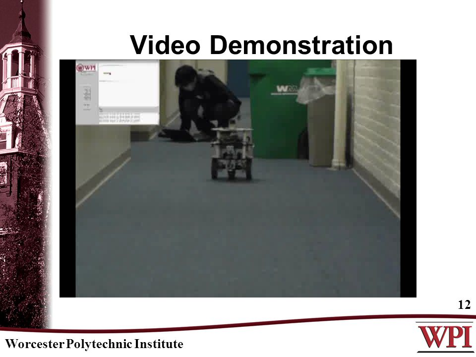 Video Demonstration Worcester Polytechnic Institute 12