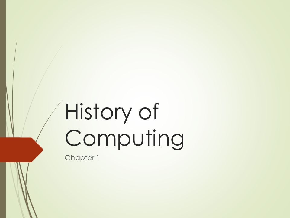 History of Computing Chapter 1